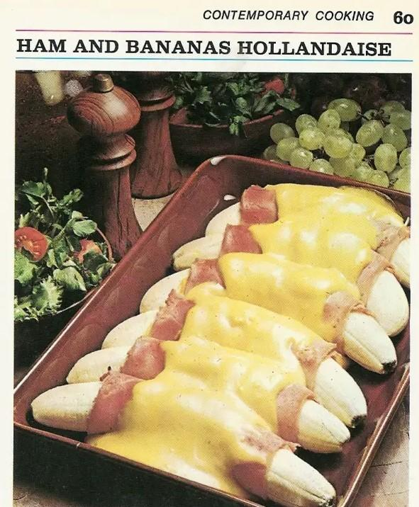 The recipe includes bananas, lemon juice, boiled ham, mustard, hollandaise sauce, and light cream.