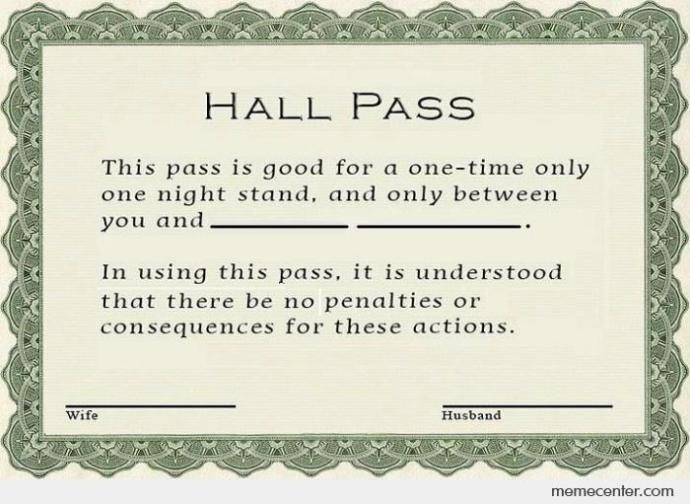 Who is your hall pass?