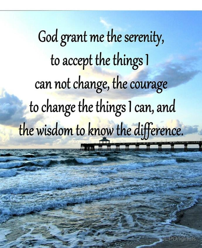 If you were to say the serenity prayer how would it relate to your life right now?