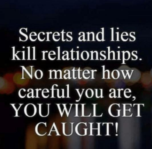 Is there a fine line between secrets and lies or do you think theyre one and the same?
