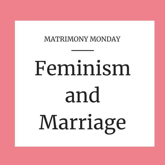 Is this statement about marriage and feminism correct?