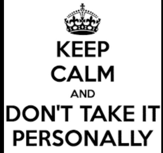 Are You The: Take Things Too Personally Or Get Not Everythings About You Type Of Person?