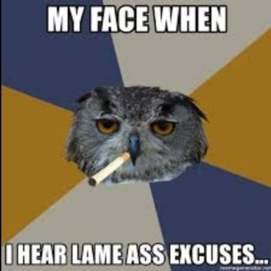 Whats The Lamest Excuse Or Lie Someones Ever Tried To Use On You?