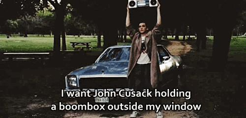 Guys. What would you think of your girl was outside your house with a boom box playing WAP just like John Cussack?