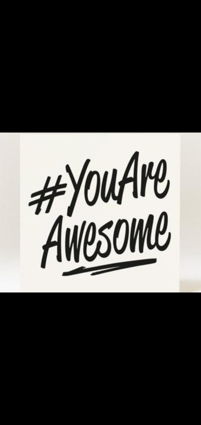Has anyone told you today that you are?