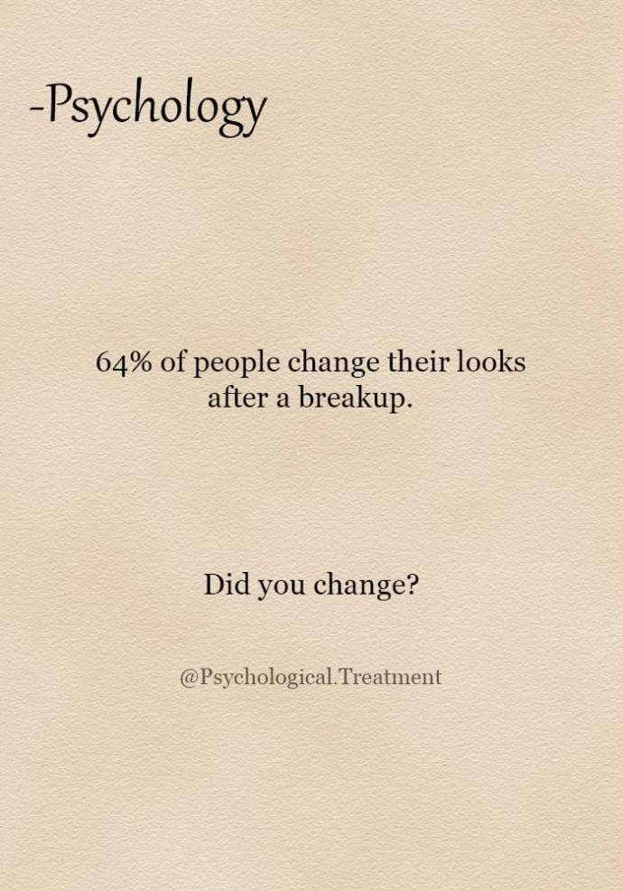 Did you change after break up?