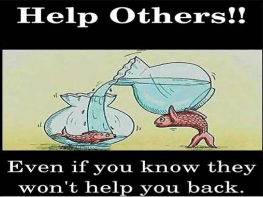 Do You Ever Feel Like Youre Always Helping Others But Dont Get Help When You Really Need It?