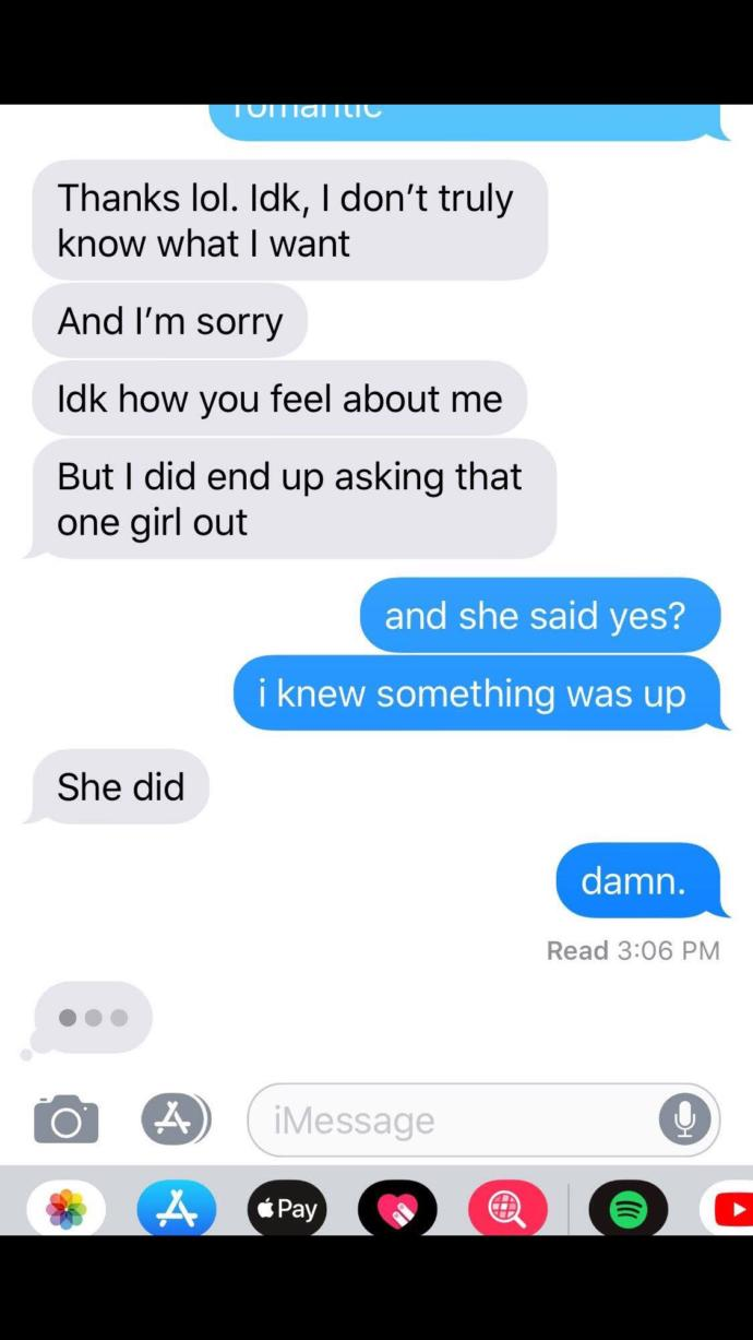 Why would this guy tell me there was something there just to ask out a girl irl?