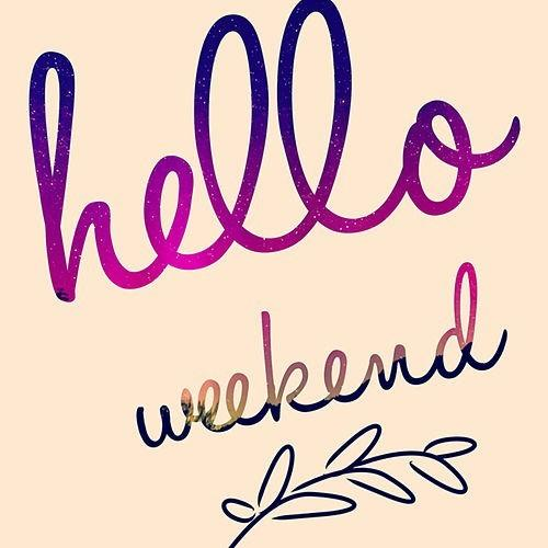 What are you all doing this weekend?