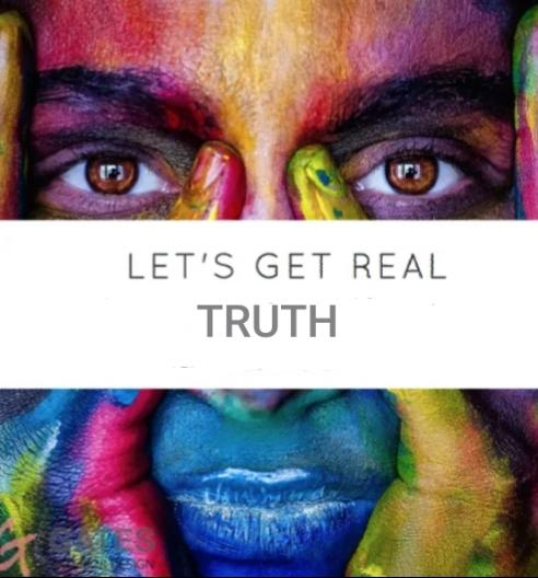 Can We Ever Really Know The REAL TRUTH? About People? About God? About Life?