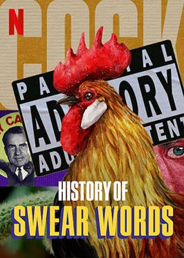 What do you think of the new Netflix documentary: History of Swear Words?