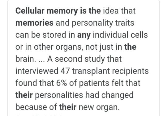 What Are Your Thoughts On Cellular Memory? Do You Believe We Can Store Thoughts In Other Areas Of Our Body Other Than Our Brain?