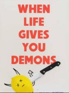 What Demons Are You Battling In Your Life Right Now?
