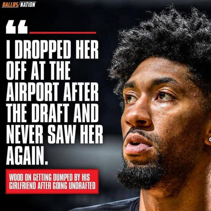 This is Christian Wood who plays for the Houston Rockets and his girlfriend decides to dump him after going undrafted. Really?