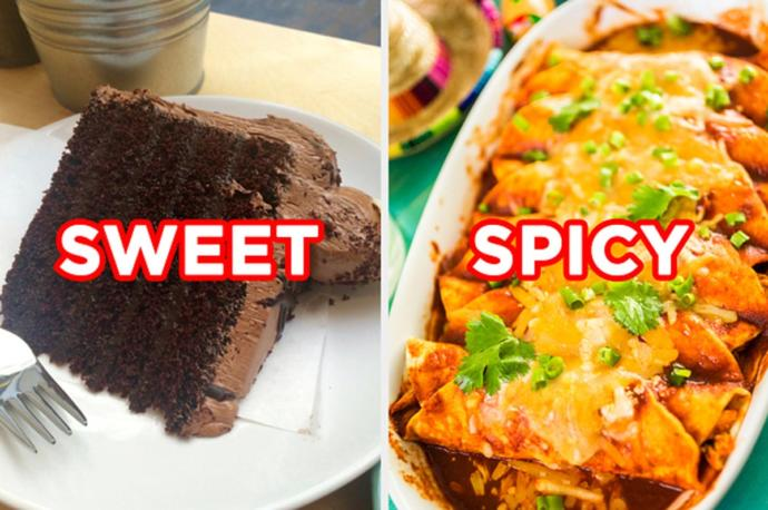 Would you rather eat something that is overly sweet or overly spicy?