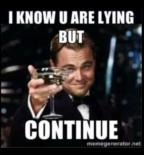 Does It IRK You More When People Not Only Lie Or Make Excuses But Use The Same Exact Lie/Excuse Every Time?
