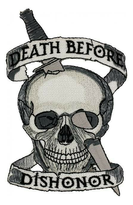 DEATH BEFORE DISHONOR- Do you agree?