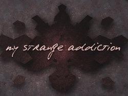 What is YOUR strange addiction?
