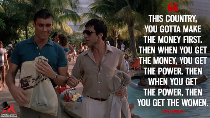 Do YOU agree with Tony Montana AKA Scarface's logic here?