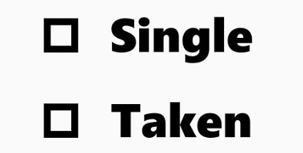 Would you rather be SINGLE or TAKEN?
