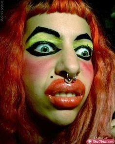 Isn't it funny how a lot of ugly women wear six pounds of make end up looking like a clown?
