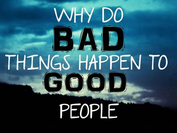 Does bad things happen to good people only?