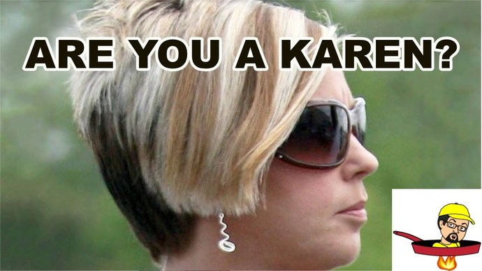 What names are associated with a specific action? Of course we all know what a KAREN is, what are some others?